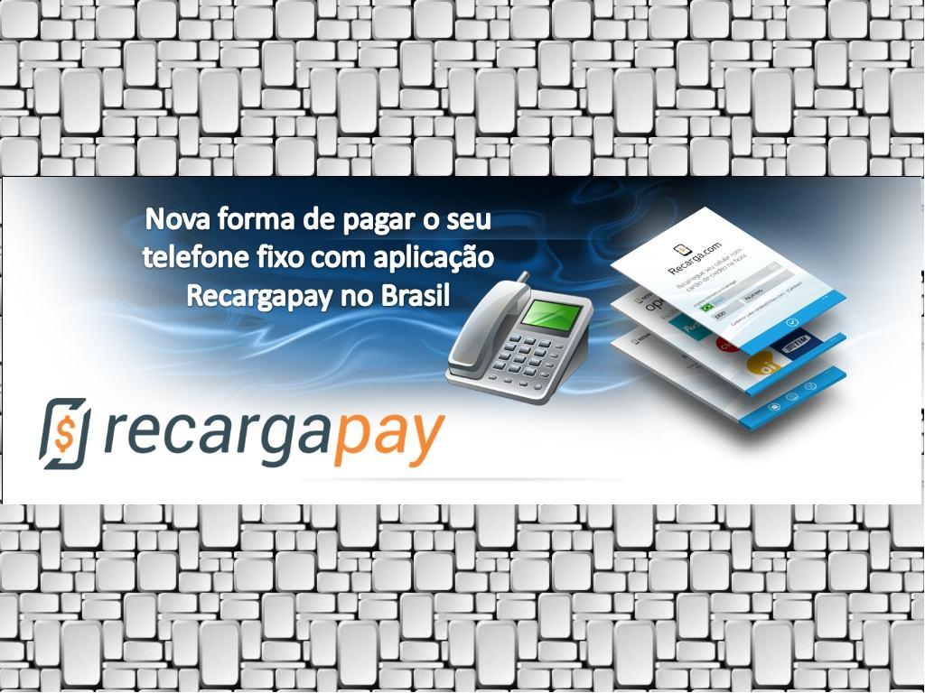 Nova maneira de pagar o seu telefone fixo com aplicação Recargapay no Brasil