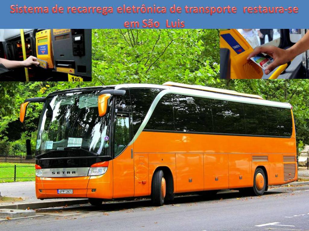 recarrega eletrônica de transporte restaura-se em São Luis