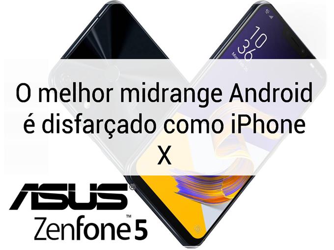 ASUS Zenfone 5, o melhor midrange Android