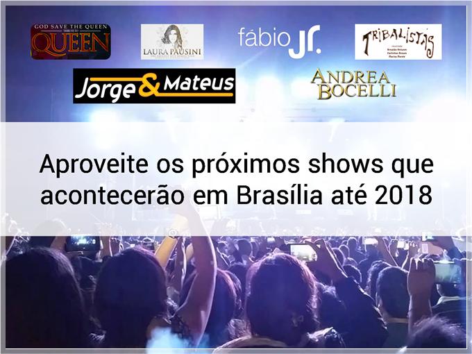 Próximos shows que acontecerão em Brasília até 2018