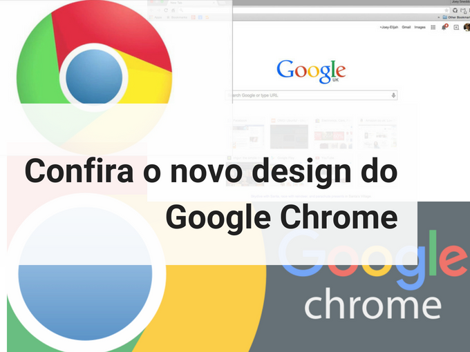 Confira o novo design do Google Chrome