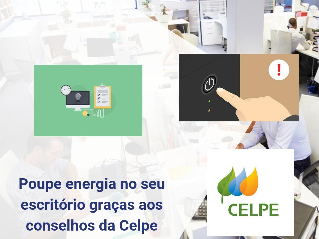 Poupe energia no seu escritório graças aos conselhos da Celpe