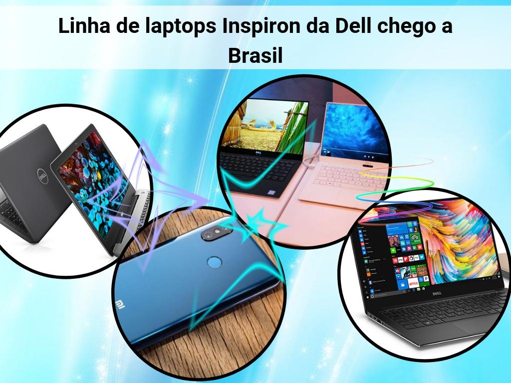 Linha de laptops Inspiron da Dell chego a Brasil