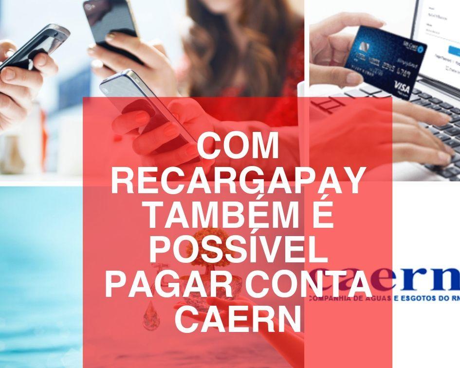 Pagar conta Caern com RecargaPay!