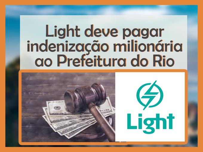 Light deve pagar indenização millonária ao Prefeitura do Rio