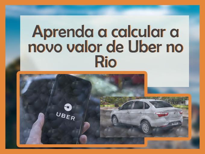 Aprenda a calcular a novo valor de Uber no Rio