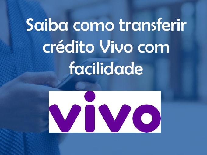 Saiba como transferir crédito Vivo com facilidade