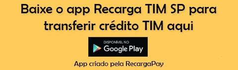 Baixe o app Recarga TIM SP para transferir crédito TIM aqui