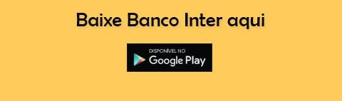 Baixe Banco Inter aqui