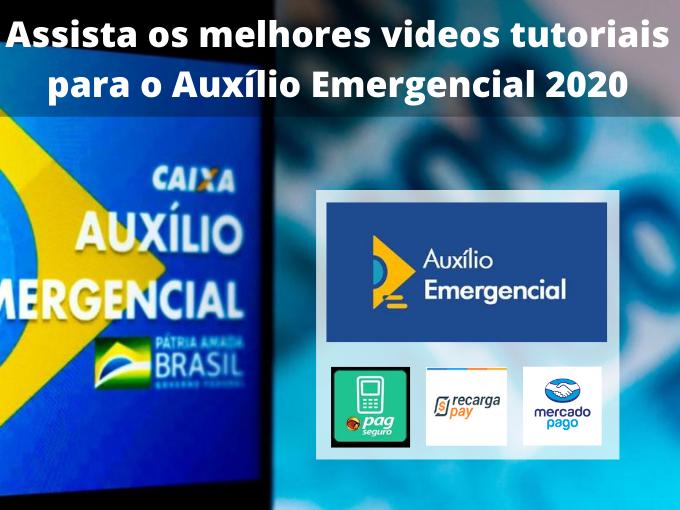 Assista os melhores videos tutoriais para o Auxílio Emergencial 2020