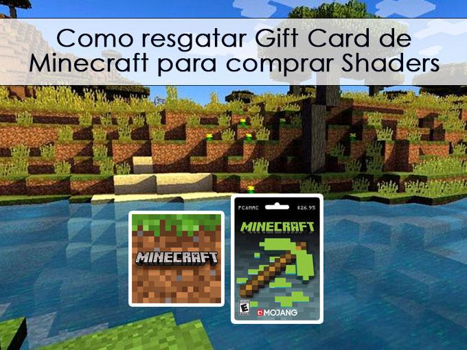Como resgatar Gift Card de Minecraft para comprar Shaders