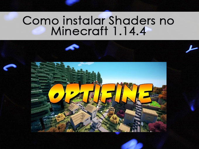Como instalar Shaders no Minecraft 1.14.4
