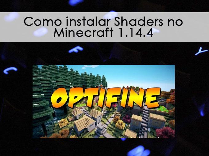 Como instalar Shaders no Minecraft 1.14.4