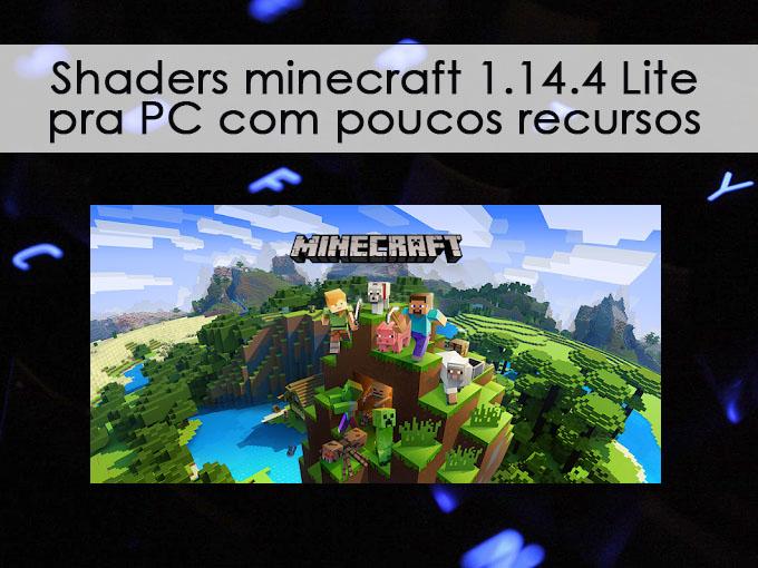 Shaders Minecraft 1.14.4 Lite pra PC com poucos recursos