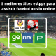 5 melhores Sites e Apps para assistir futebol ao vio online