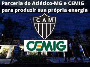 Parceria do Atlético-MG e CEMIG para produzir sua própria energia
