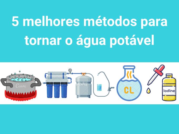 5 melhores métodos para tornar o água potável